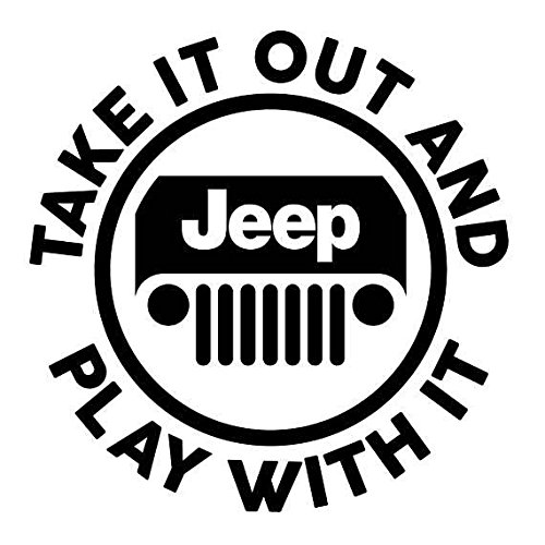 """Take it out and play with it-Jeep 5"""" Decal {BLACK}- Funny Jeep Decal, Wrangler, Rubicon, Sahara, Liberty, Commander, Willys, Patriot, Off Road, Jeep Accessories, Jeep window sticker, jeep girl"""