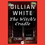 The Witch's Cradle: A Novel | Gillian White