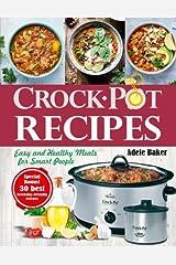 Crockpot Recipes: Easy and Healthy Meals for Smart People (Crock-Pot Cookbook, Healthy Crock Pot recipes) Paperback