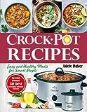 Crockpot Recipes: Easy and Healthy Meals for Smart People (Crock-Pot Cookbook, Healthy Crock Pot recipes)