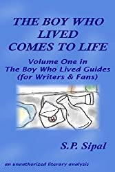 The Boy Who Lived Comes to Life: A Literary Analysis of the First Chapter of Harry Potter & the Sorcerer's Stone (The Boy Who Lived Guides for Writers and Fans Book 1) (English Edition)