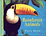 Rainforest Animals, Paul Hess, 1899883371