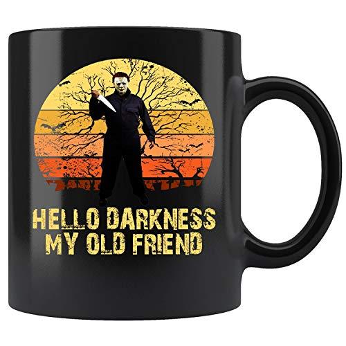 Hello Darkness My Old Friend Michael Myers Halloween Mug, Halloween Mug, Movie Character Mug, Michael Myers Mug, Scary Horror Mug Coffee Mug 11oz & 15oz Gift Tea Cups