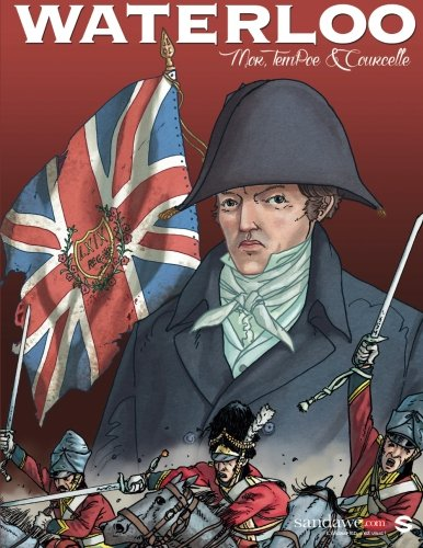 Waterloo: The AUTHENTIC reconstruction of the battle in a graphic novel