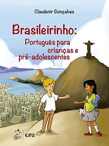 Brasileirinho. Português Para Crianças e Pré-Adolescentes
