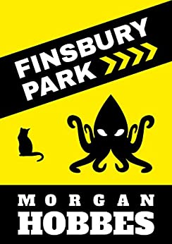Finsbury Park by [Hobbes, Morgan]
