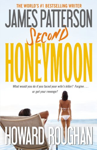 Second Honeymoon by James Patterson and Howard Roughan