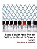 History of English Poetry from the Twelfth to the Close of the Sixteenth Century, Thomas Warton and W. Carew Hazlitt, 1140228250
