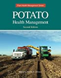 Potato Health Management, Second Edtion, , 0890543534