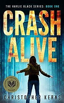 Crash Alive (The Haylie Black Series Book 1) by [Kerns, Christopher]