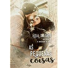 As Pequenas Coisas: um conto de A Linguagem do Amor (Portuguese Edition)
