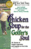 Chicken Soup for the Golfer's Soul, Jack L. Canfield and Mark Victor Hansen, 1558746587