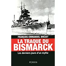 La traque du Bismarck (French Edition)