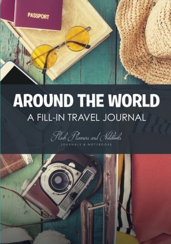 Around the World - A Fill-in Travel Journal