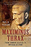 Maximinus Thrax: From Common Soldier to Emperor of Rome
