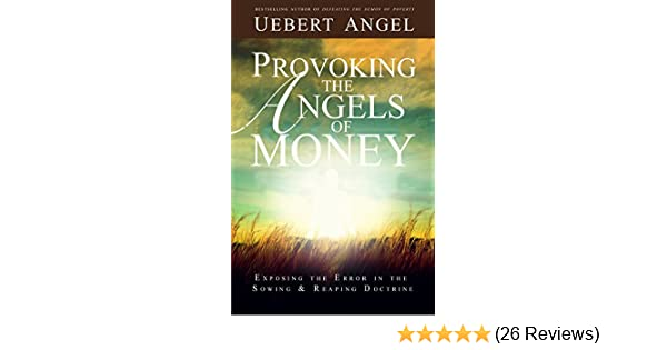 PROVOKING THE ANGELS OF MONEY: EXPOSING THE ERROR IN THE SOWING AND REAPING  DOCTRINE