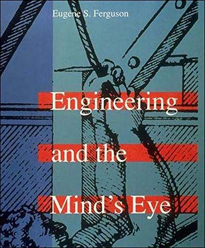 Engineering and the Mind's Eye (The MIT Press)