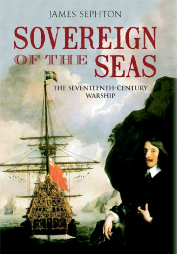 17th Century Warship (Sovereign of the Seas: The Seventeenth-Century Warship)