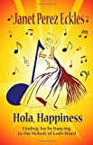 Hola Happiness: Finding Joy by Dancing to the Melody of God's Word