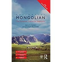 Colloquial Mongolian: The Complete Course for Beginners (Colloquial Series (Book Only))