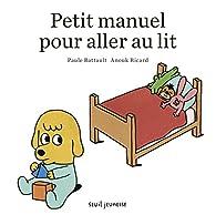 Petit manuel pour aller au lit par Paule Battault