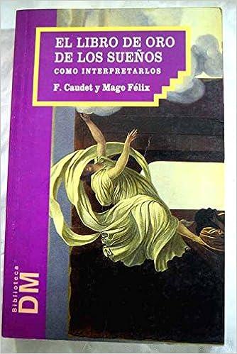 Libro de oro de los sueños, el: Amazon.es: Francisco Caudet ...