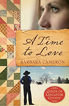 A Time To Love (Quilts of Lancaster County Book 1)