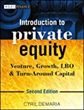 img - for Introduction to Private Equity: Venture, Growth, Lbo & Turn-Around Capital book / textbook / text book