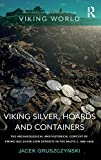 Viking Silver, Hoards and Containers: The