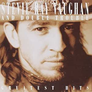 Greatest Hits by Stevie Ray Vaughan & Double Trouble