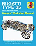 Bugatti Type 35 Owners' Workshop Manual: 1924 onwards (all models) - An insight into the design, engineering, maintenance and operation of Bugatti's iconic pre-war grand prix car (Haynes Manuals)