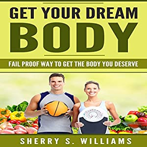 Get Your Dream Body Audiobook