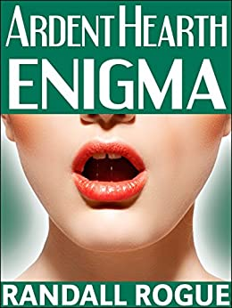 Ardent Hearth Enigma: (Paranormal Gender Swap Menage) (Ardent Hearth Manor Book 1) by [Rogue, Randall]