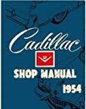 1954 1955 CADILLAC FACTORY REPAIR SHOP & SERVICE MANUAL INCLUDES Series 62, Coupe Deville, Eldorado, Eldorado Special, Series 60 Special Fleetwood, Series 75 Fleetwood, and Series 86 Commercial car.. 54