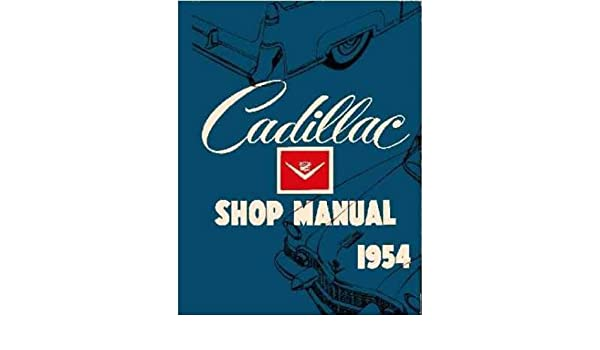 1954 1955 cadillac factory repair shop & service manual includes series 62,  coupe deville, eldorado, eldorado special, series 60 special fleetwood,  series