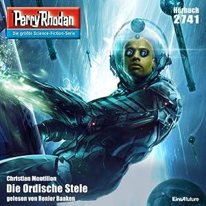 Die Ordische Stele (Perry Rhodan 2741) Hörbuch