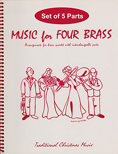 Music for Four Brass, Christmas Volume Set of 5 Parts for Brass Quartet with Keyboard (2 Trumpets, Trombone, Tuba, Keyboard) (Christmas Quartets Trombone)