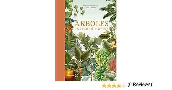 Árboles extraordinarios (Ilustrados): Amazon.es: Kirkham, Tony, Harrison, Christina, Delgado Castro, Alberto: Libros