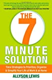 img - for The 7 Minute Solution: Time Strategies to Prioritize, Organize & Simplify Your Life at Work & at Home book / textbook / text book
