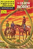 The Ox-bow Incident (Classics Illustrated, Volume 125)
