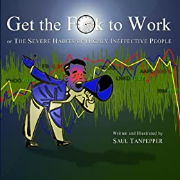 Get the F**k to Work: a parody for adults by [Tanpepper, Saul]