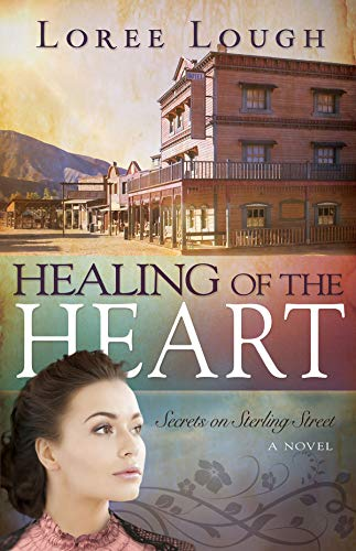 Healing of the Heart (Secrets of Sterling Street Book 3) (Reading Sterling The Pa)