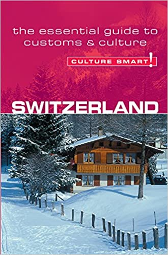 Book Switzerland - Culture Smart! The Essential Guide to Customs and Culture