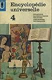 Encyclopedie universelle 4:Pédagogie,mathématiques,religions,philosophie,psychologie.