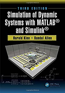 Simulation of Dynamic Systems with MATLAB and Simulink, Second