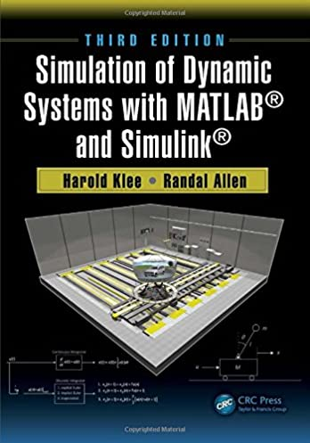 simulation of dynamic systems with matlab and simulink harold klee rh amazon com