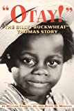 img - for Otay! - The Billy Buckwheat Thomas Story book / textbook / text book