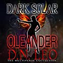 Oleander: Dark Solar, Book 1 Audiobook by D. N. Leo Narrated by Catherine Edwards