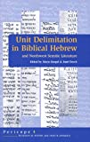 Unit Delimitation in Biblical Hebrew and Northwest Semitic Literature, , 9023239784