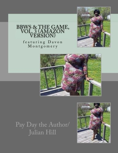 BBWs & The Game, Vol. 3 (Amazon Version) (Volume 3) by The Author Julian Hill Pay Day
